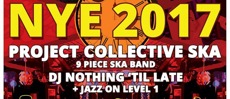NYE 2017 With Project Collective Ska