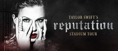 Taylor Swift – Reputation Stadium Tour