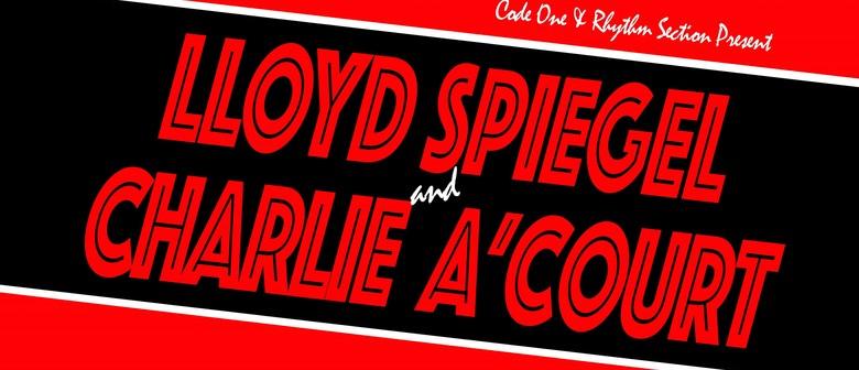Lloyd Spiegel & Charlie A'Court