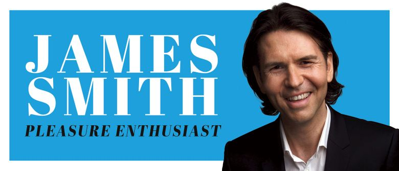 James Smith: Pleasure Enthusiast
