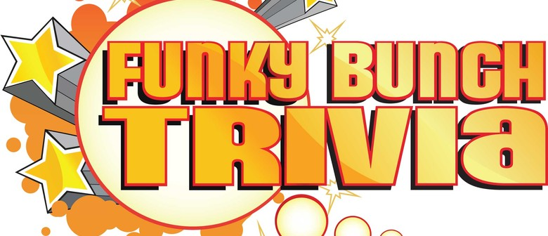 Funky Bunch Trivia – Tuesdays