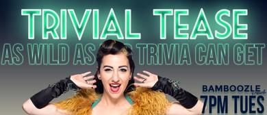 Trivial Tease – Pub Trivia Gone Wild