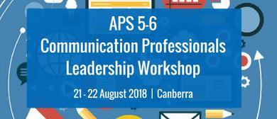 APS 5–6 Communication Professionals Leadership Workshop