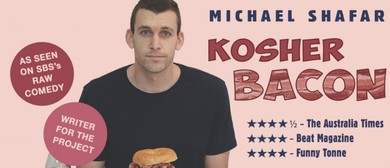 Kosher Bacon – Adelaide Fringe