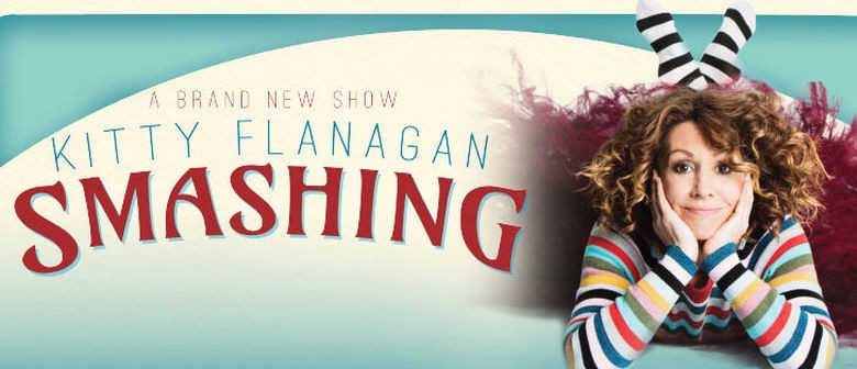 Kitty Flanagan: Smashing – Adelaide Fringe