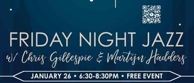 Chris Gillespie and Martijn Hadders: Friday Night Jazz