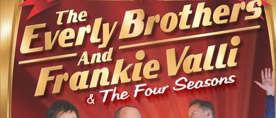 The Everly Brothers and Frankie Valli and The Four Seasons