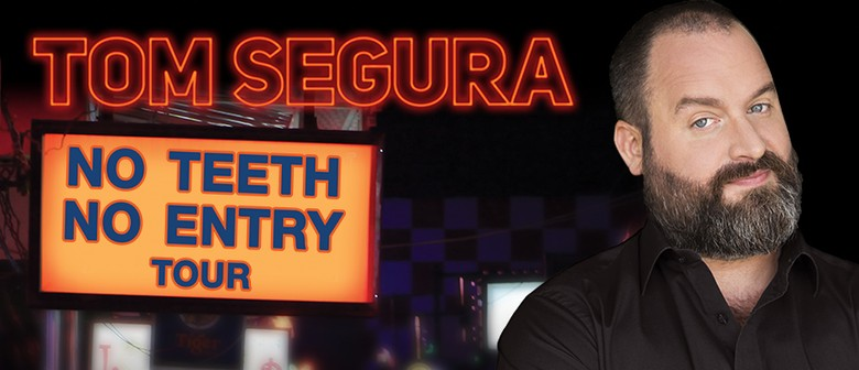 Tom Segura – No Teeth, No Entry