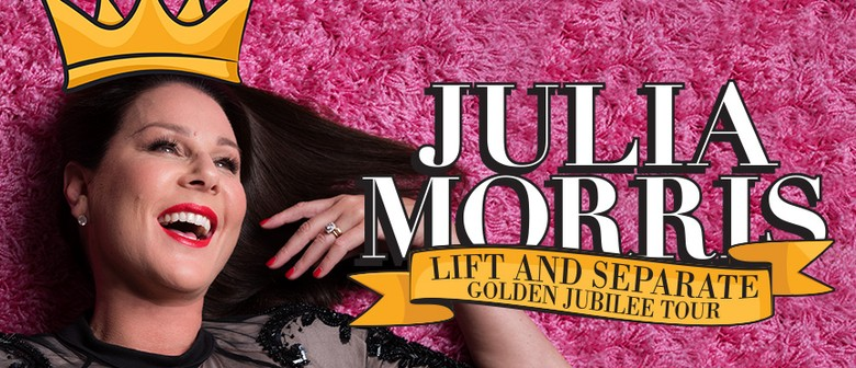 Julia Morris – Lift and Separate: Golden Jubilee Tour