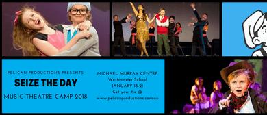 Music Theatre Camp 2018 – Seize The Day