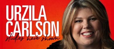 Urzila Carlson – Studies Have Shown – Canberra Comedy Fest