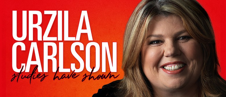 Urzila Carlson – Studies Have Shown – Canberra Comedy Fest