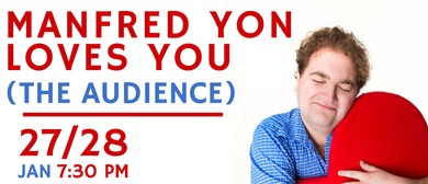 Fringe World 2018 – Manfred Yon Loves You – The Audience