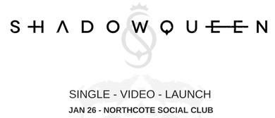 Shadowqueen – Single and Video Launch