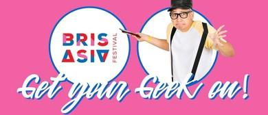 BrisAsia Festival 2018: Get You Geek On