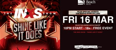 The INXS Show – Shine Like It Does Plus Support