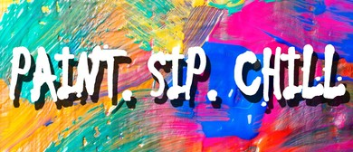 Paint, Sip, Chill – Art Workshop