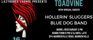 Toadvine, Hollerin' Sluggers & Blue Dog Band