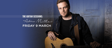Guitar Sessions With Adam Miller