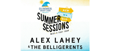 Summer Bright Series: Alex Lahey and The Belligerents