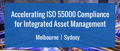 Accelerating ISO 55000 Compliance for Integrated Asset Mgmt