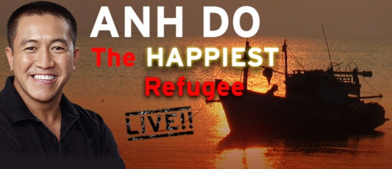 Anh Do – The Happiest Refugee Live