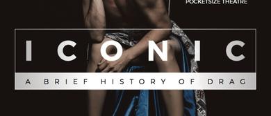 Iconic – A Brief History of Drag – Fringe World 2018