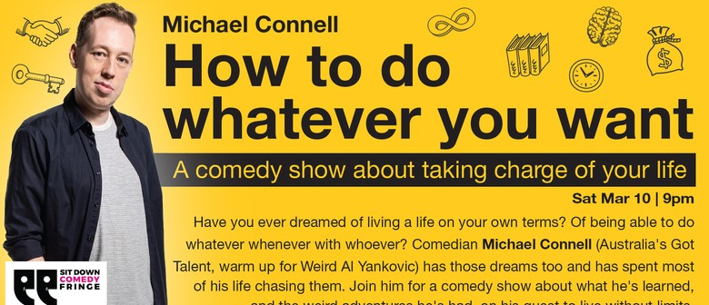 How to Do Whatever You Want – Sit Down Comedy Fringe