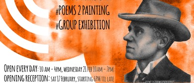 Poems to Paintings and Contemporary Group Exhibition