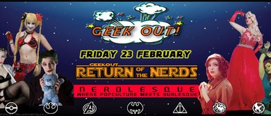 Geek Out – Return of The Nerds