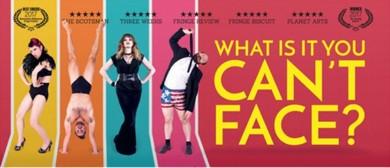 Can't Face – Adelaide Fringe