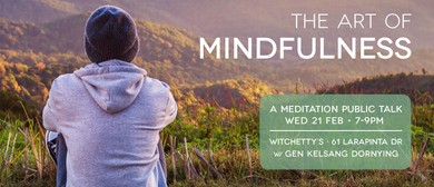 The Art of Mindfulness – A Meditation Public Talk