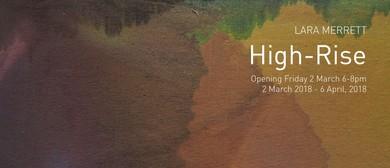 Lara Merrett: High-Rise – Exhibition Opening