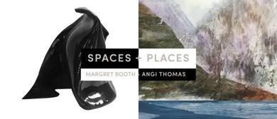 Spaces & Places Exhibition – Margret Booth & Angi Thomas