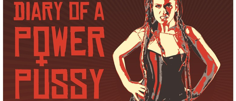 Diary of A Power Pussy – Adelaide Fringe 2018