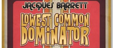Jacques Barrett – Lowest Common Denominator