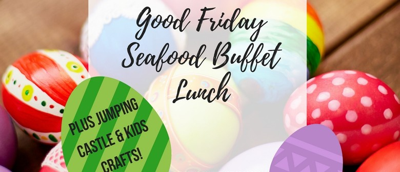 Good Friday Seafood Buffet Lunch