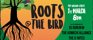 Roots At the Bird