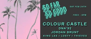 So Far So Good Ft. Colour Castle & DNA '92