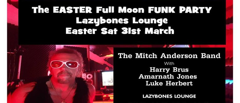 The Mitch Anderson Band – Easter Full Moon Funk Party