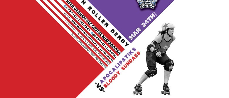 Perth Roller Derby – Bout 1 Apocalipstiks vs Bloody Sundaes