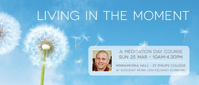 Living In the Moment – A Meditation Day Course