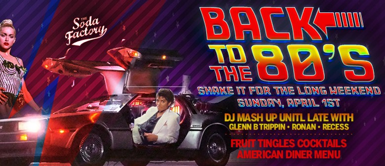 Back To The 80's: Easter Long Weekend