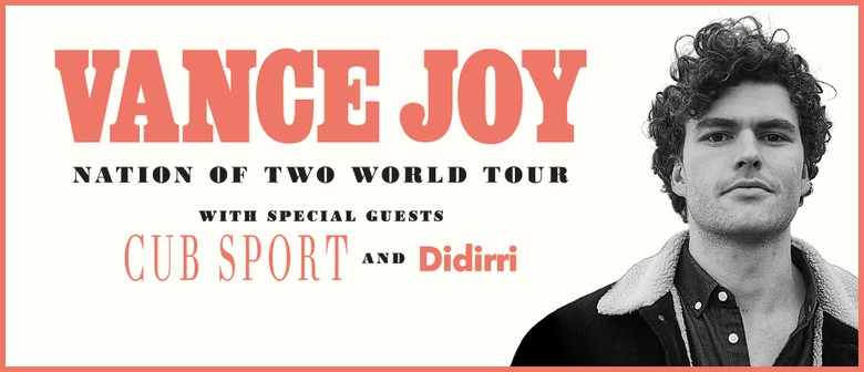 Vance Joy – Nation of Two World Tour