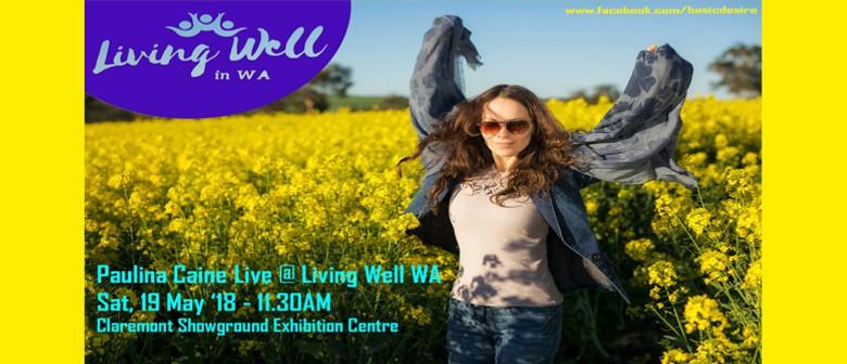 Paulina Caine – Living Well WA Perth Expo 2018