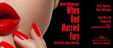 David Williamson's When Dad Married Fury