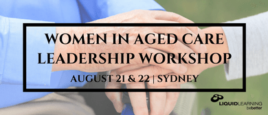 Women In Aged Care Leadership Workshop