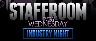 Staffroom Every Wednesday Industry Night