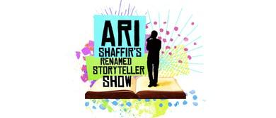 Ari Shaffir's Renamed Story Telling Show