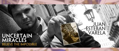 Juan Esteban Varela: Uncertain Miracles